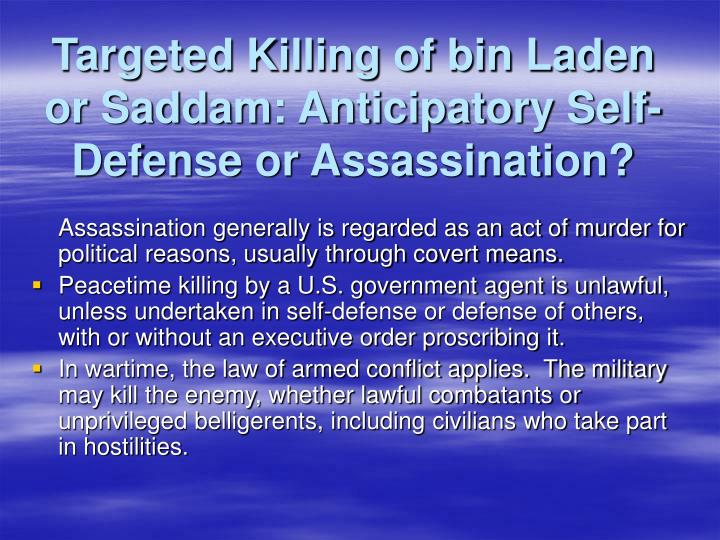 Targeted Killing of bin Laden or Saddam: Anticipatory Self-Defense or Assassination?