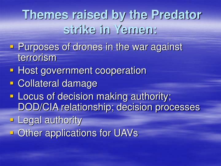 Themes raised by the Predator strike in Yemen:
