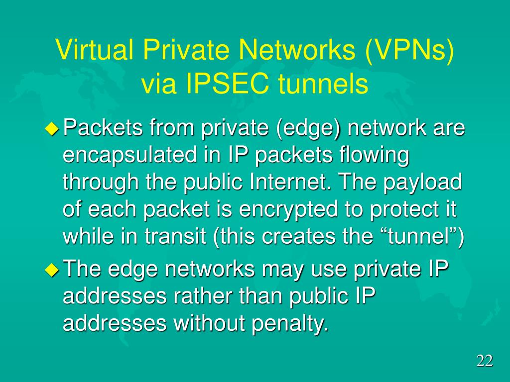 Virtual Private Networks (VPNs) via IPSEC tunnels