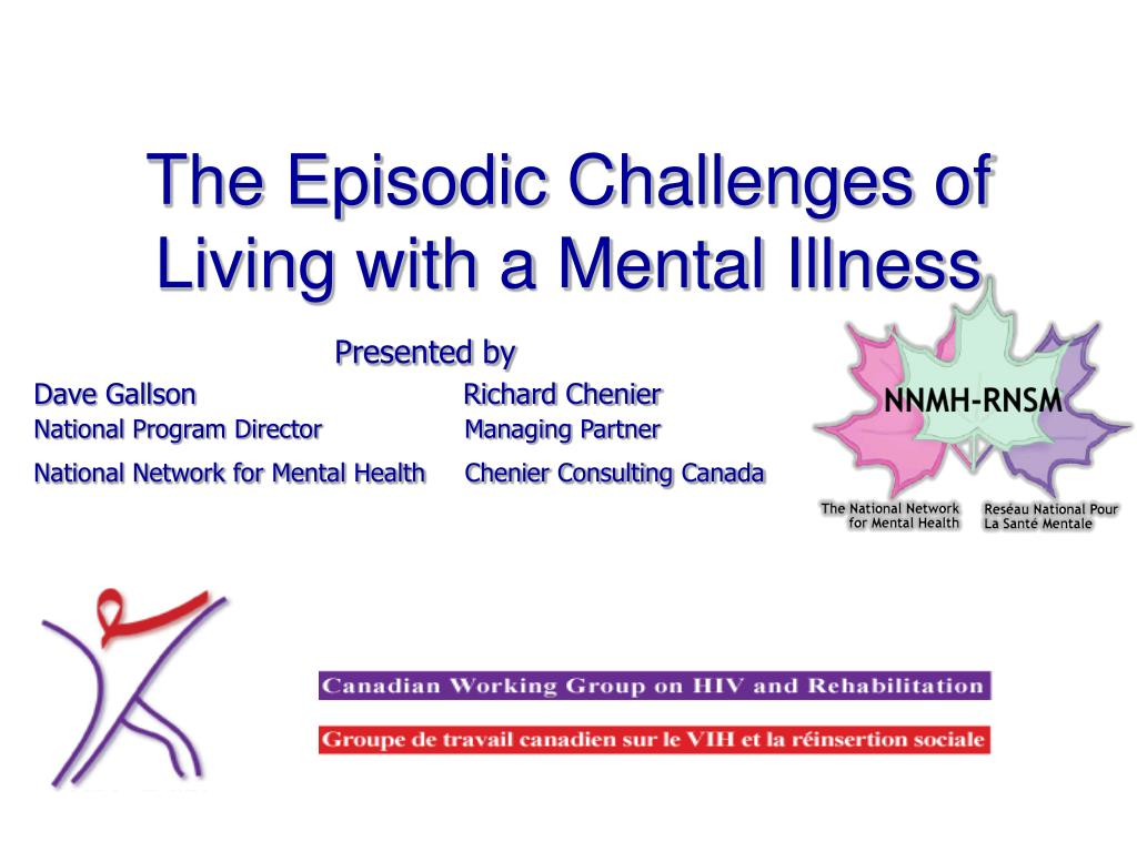 The Episodic Challenges of Living with a Mental