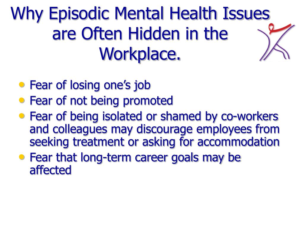 Why Episodic Mental Health Issues are Often Hidden in the Workplace.