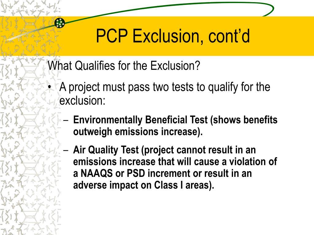 PCP Exclusion, cont'd
