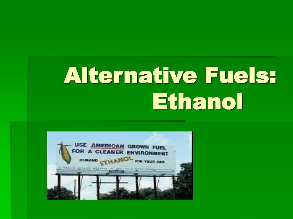 Alternative Fuels: Ethanol