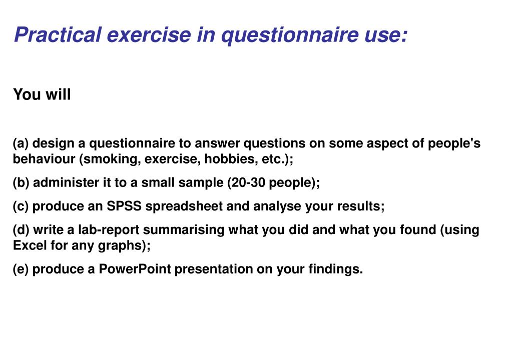 Practical exercise in questionnaire use: