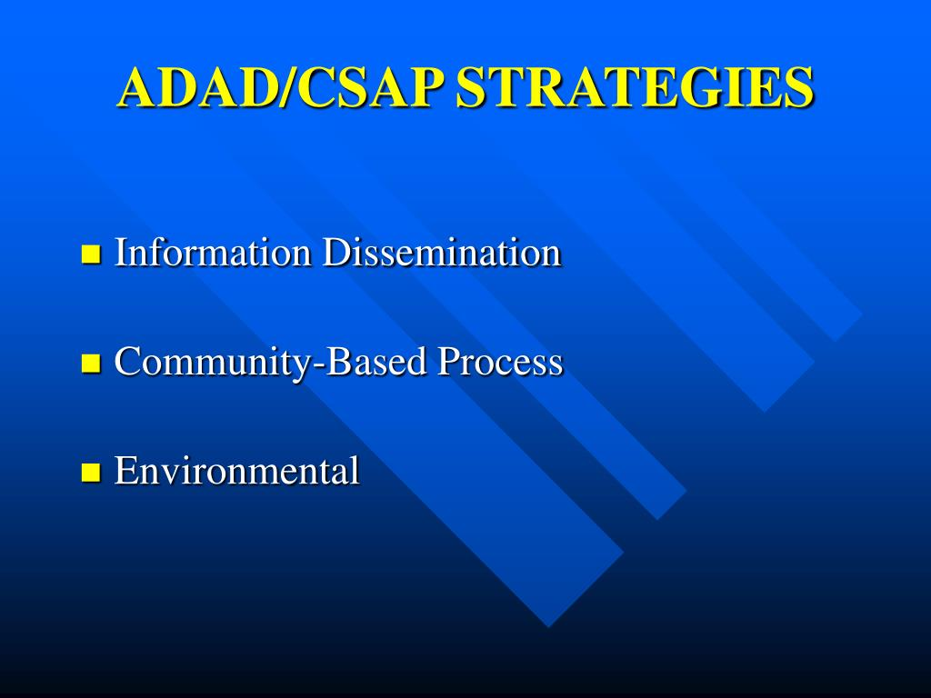 ADAD/CSAP STRATEGIES