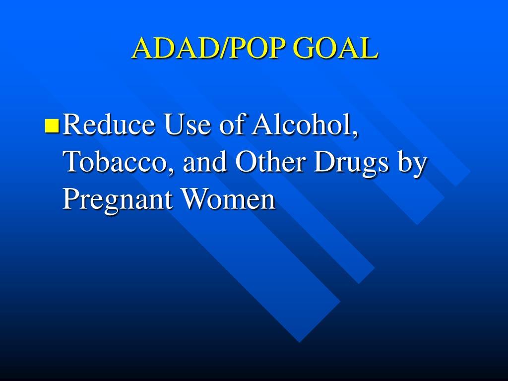 ADAD/POP GOAL