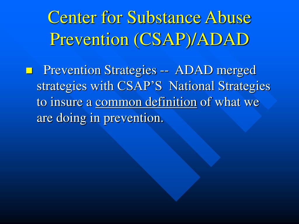 Center for Substance Abuse Prevention (CSAP)/ADAD