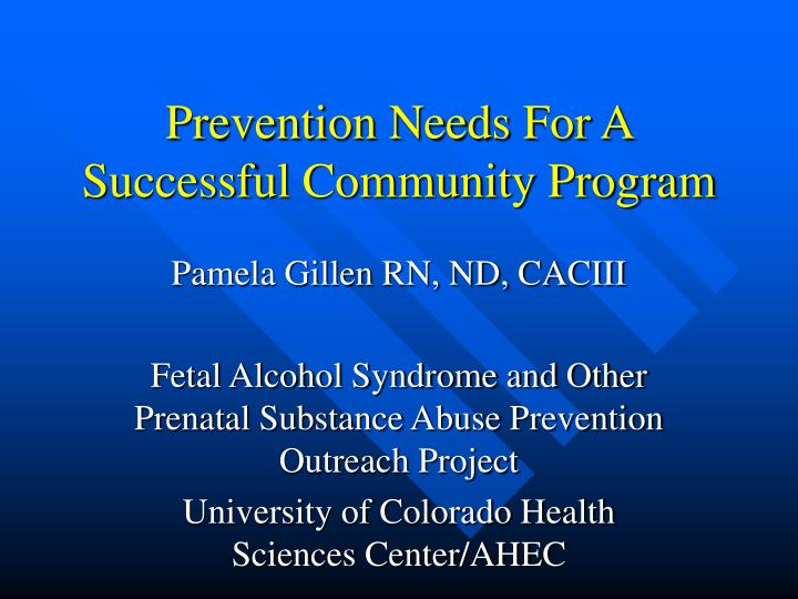 Prevention needs for a successful community program l.jpg