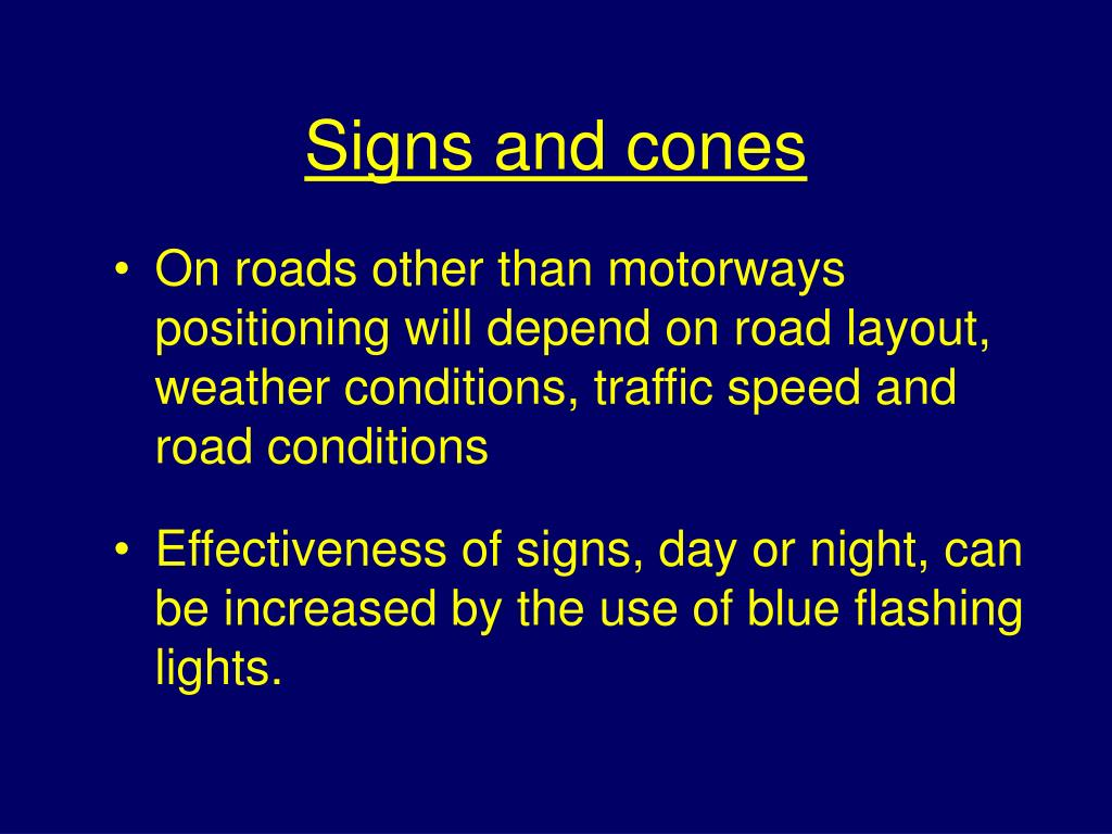 Signs and cones