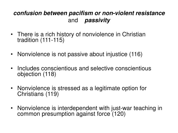 confusion between pacifism or non-violent resistance