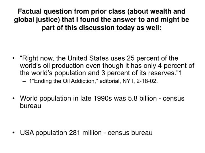 Factual question from prior class (about wealth and global justice) that I found the answer to and m...