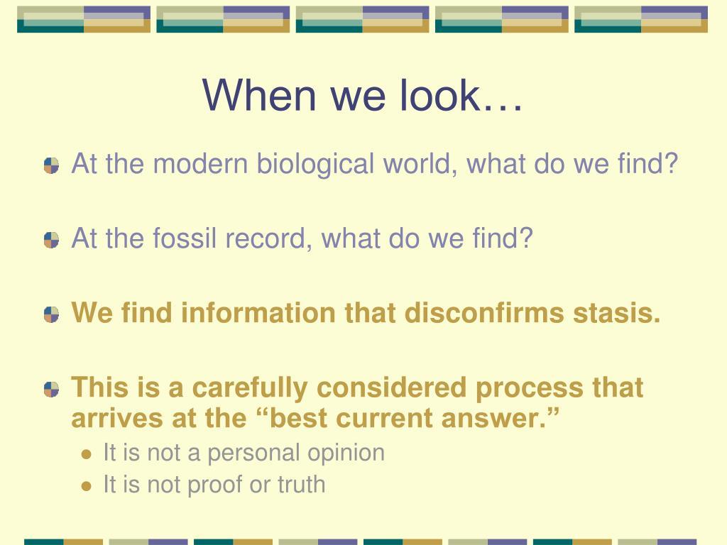 When we look…