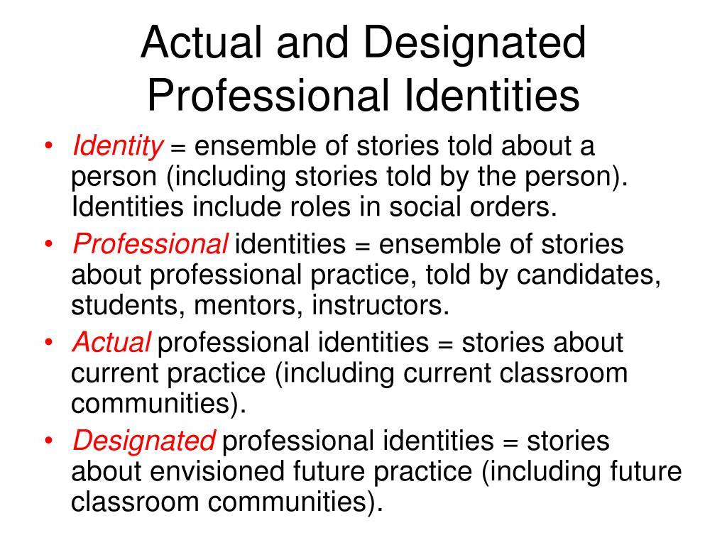 Actual and Designated Professional Identities
