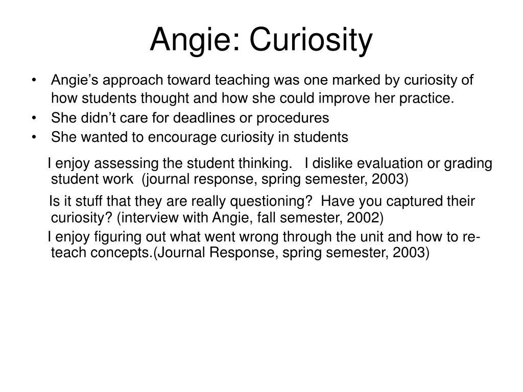 Angie: Curiosity