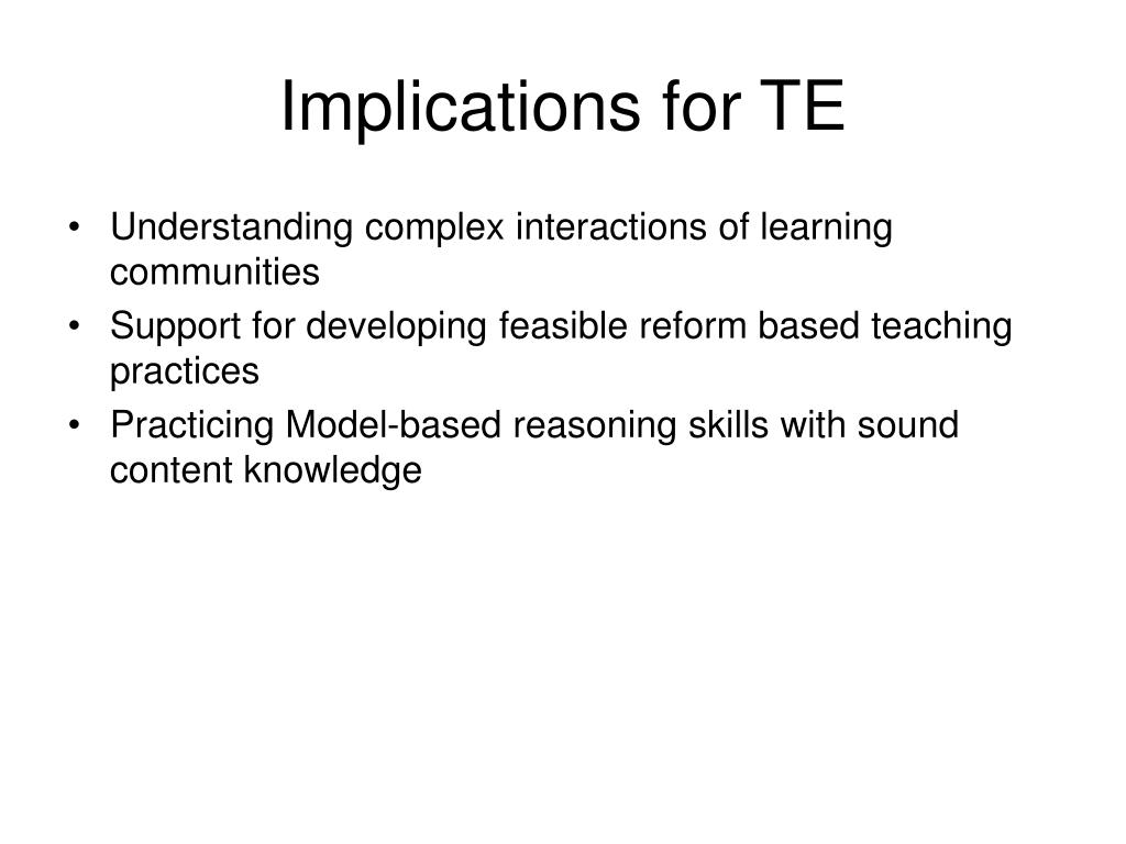 Implications for TE
