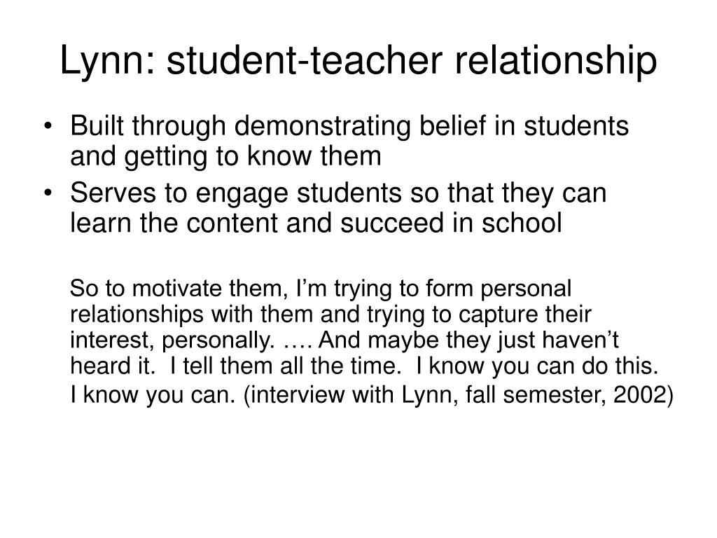 Lynn: student-teacher relationship