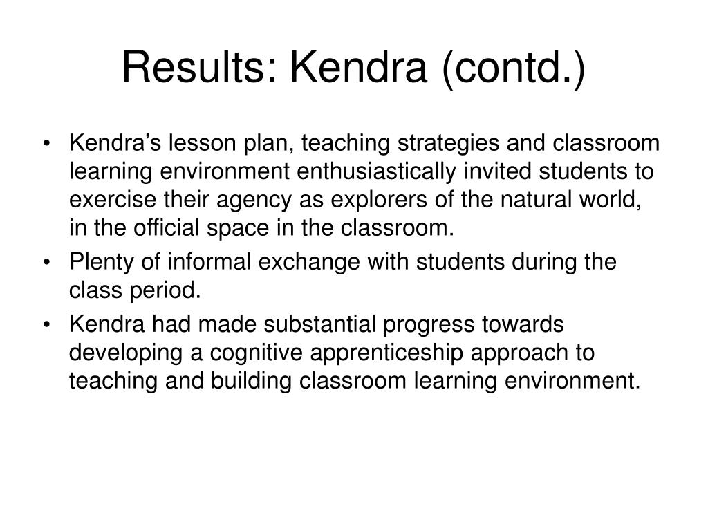 Results: Kendra (contd.)