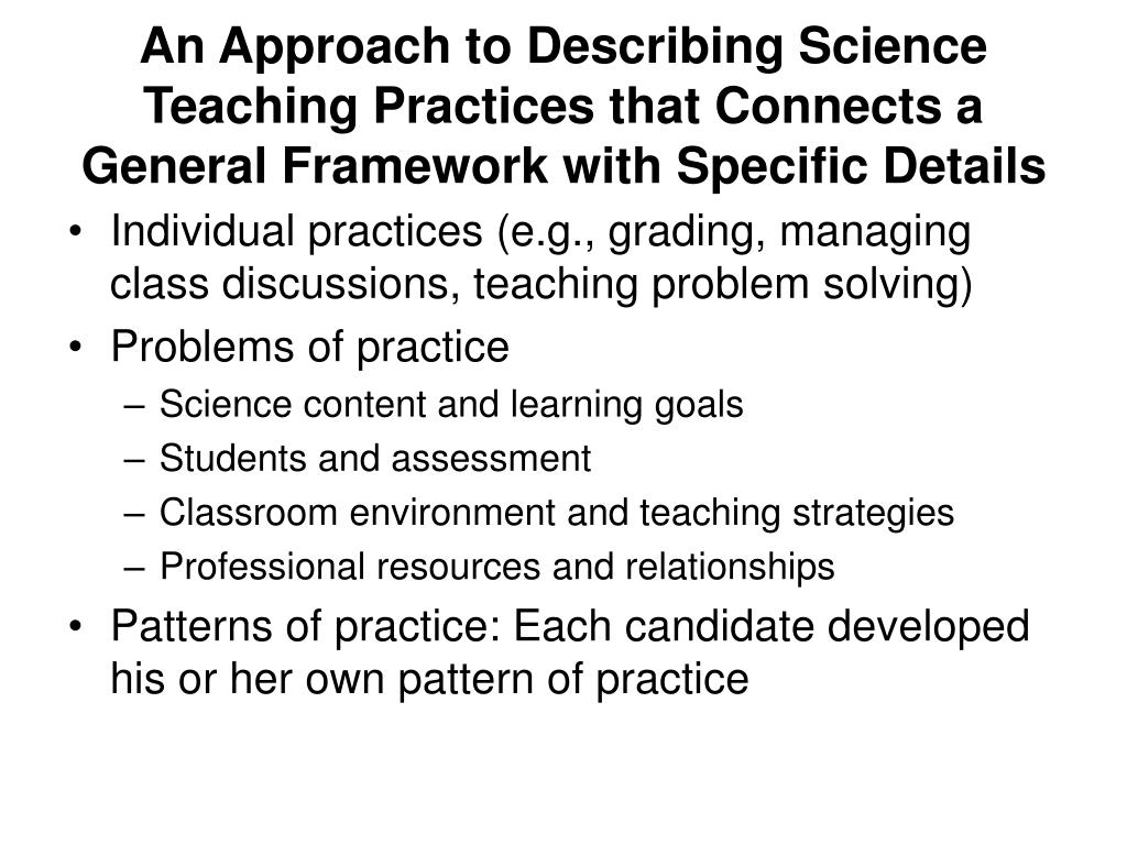 An Approach to Describing Science Teaching Practices that Connects a General Framework with Specific Details