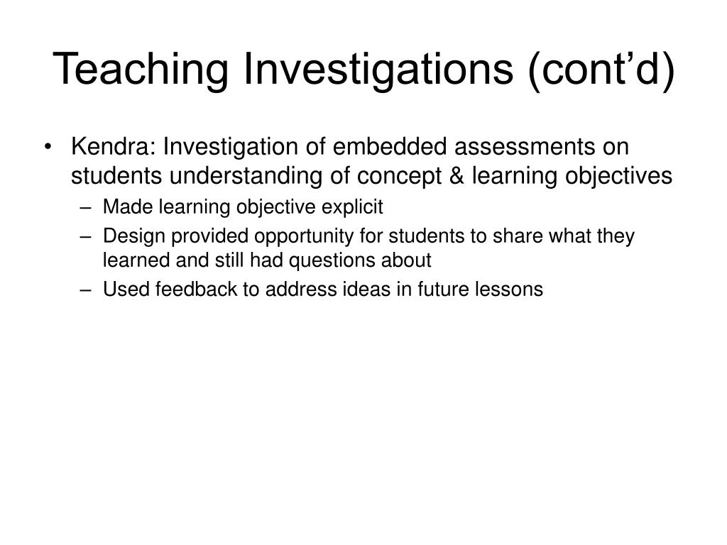 Teaching Investigations (cont'd)