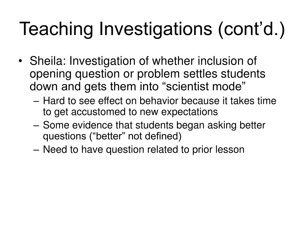 Teaching Investigations (cont'd.)