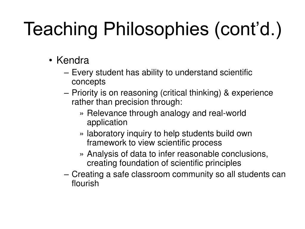 Teaching Philosophies (cont'd.)