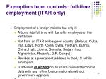 exemption from controls full time employment itar only