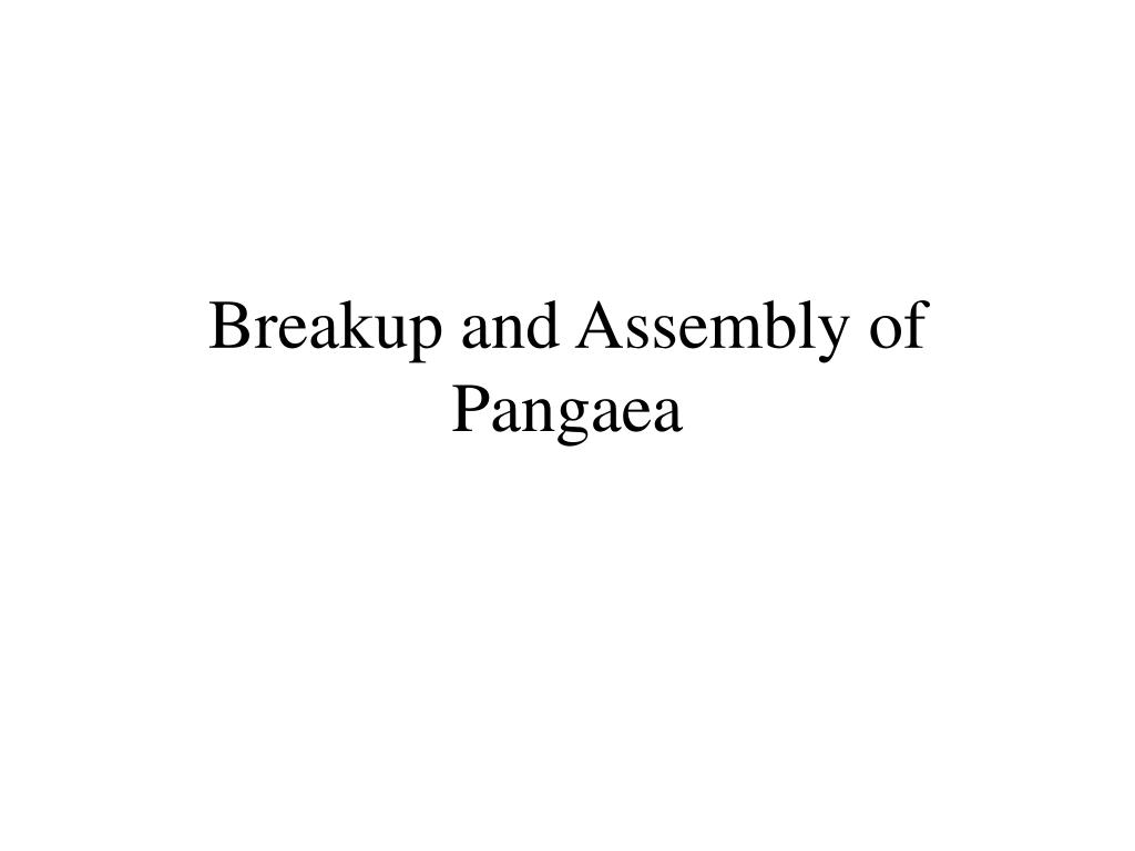 breakup and assembly of pangaea