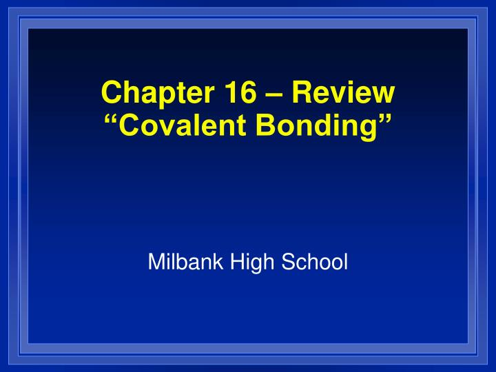 Chapter 16 review covalent bonding
