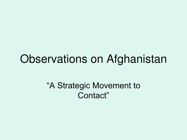 Observations on Afghanistan
