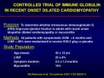 controlled trial of immune globulin in recent onset dilated cardiomyopathy
