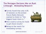 the pentagon declares war on rush limbaugh misleading research