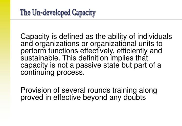 The Un-developed Capacity