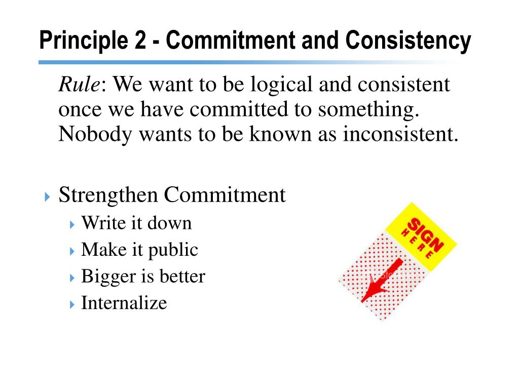Principle 2 - Commitment and Consistency