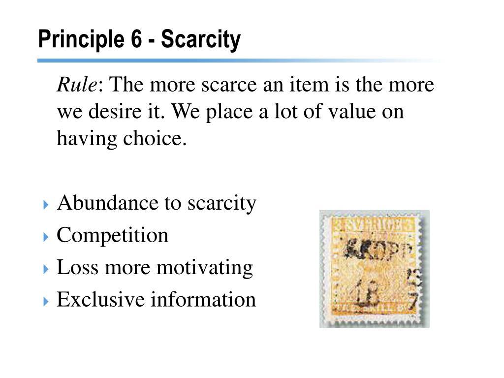 Principle 6 - Scarcity