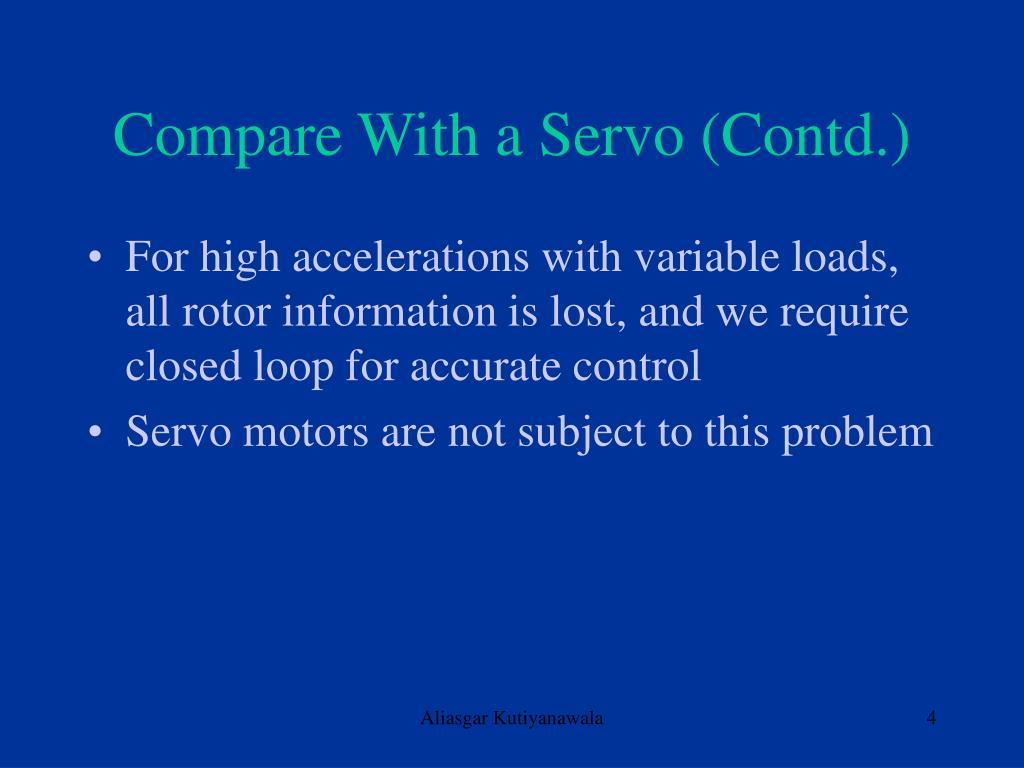 Compare With a Servo (Contd.)