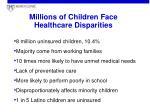 millions of children face healthcare disparities
