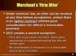 merchant s firm offer