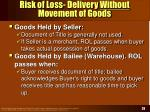 risk of loss delivery without movement of goods