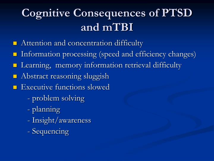 Cognitive Consequences of PTSD and mTBI
