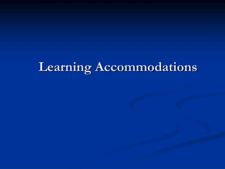 Learning Accommodations