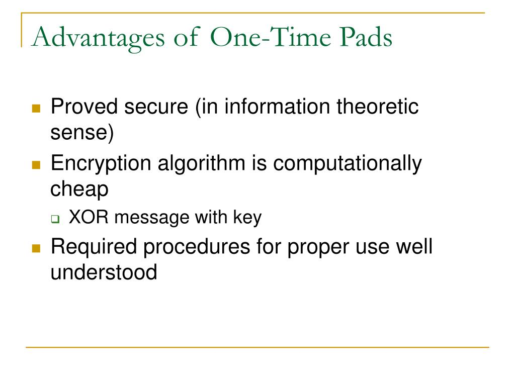 Advantages of One-Time Pads