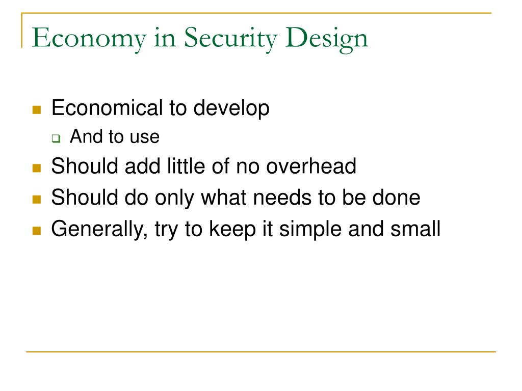 Economy in Security Design