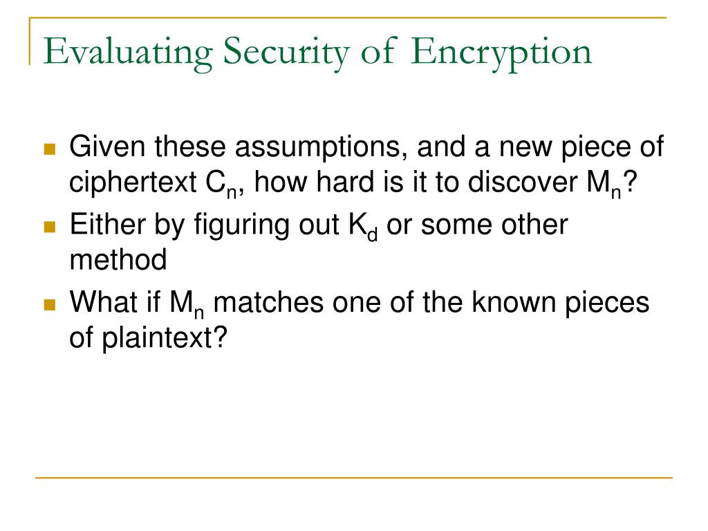 Evaluating Security of Encryption