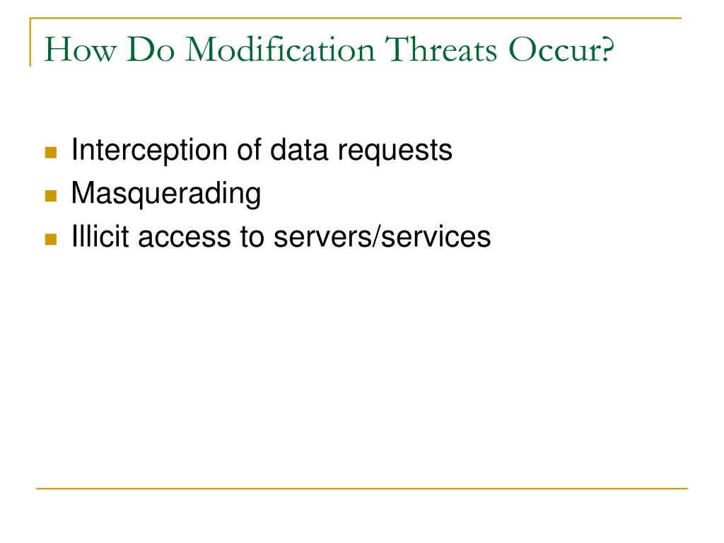 How Do Modification Threats Occur?