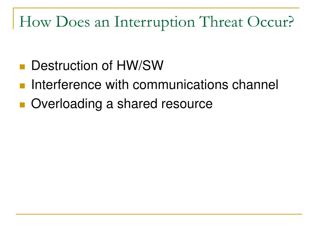 How Does an Interruption Threat Occur?