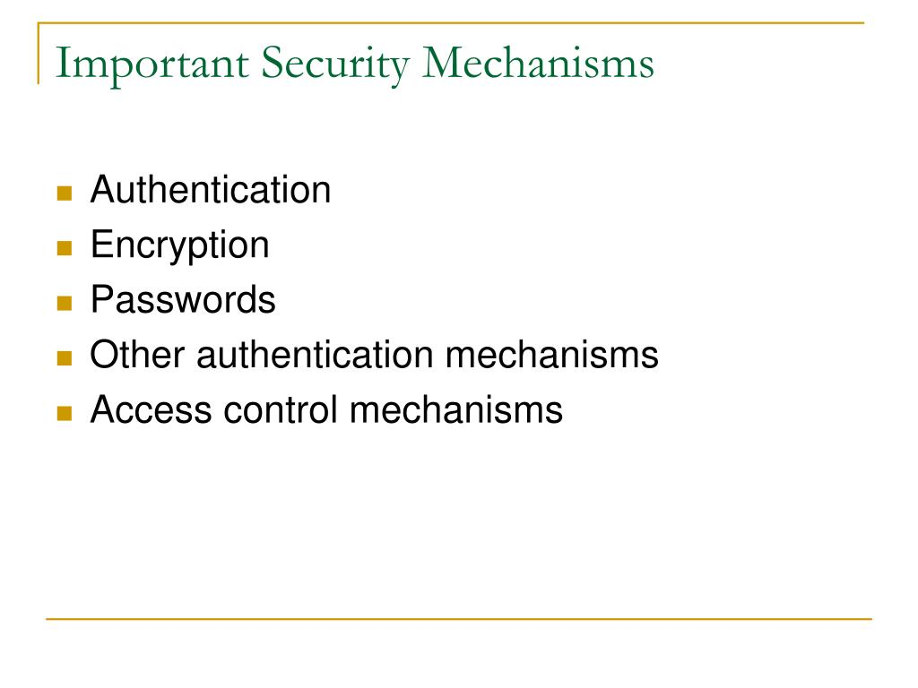 Important Security Mechanisms