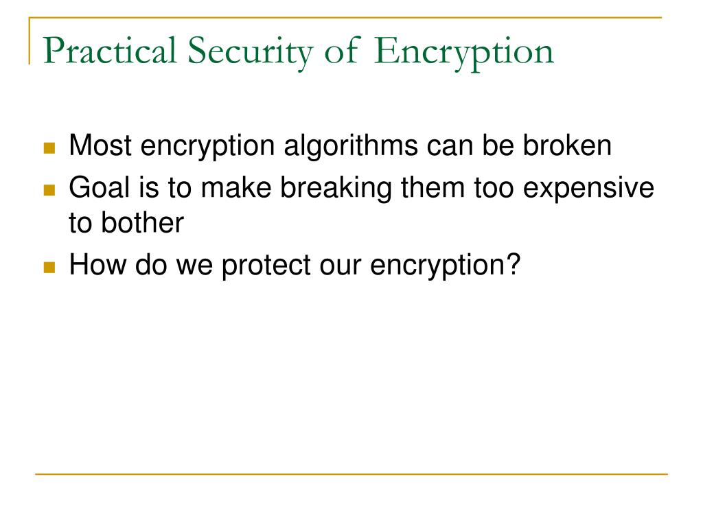 Practical Security of Encryption