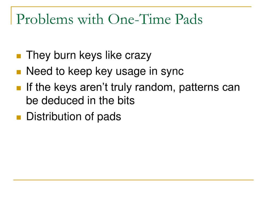 Problems with One-Time Pads