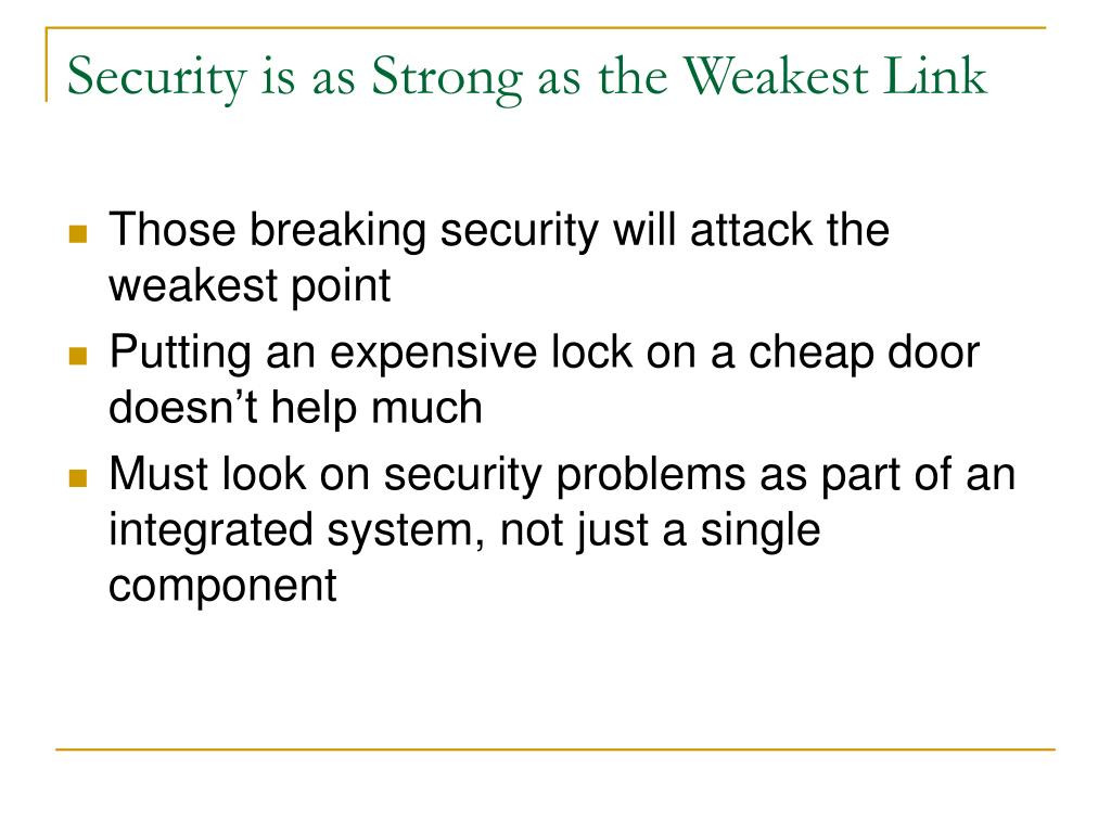Security is as Strong as the Weakest Link