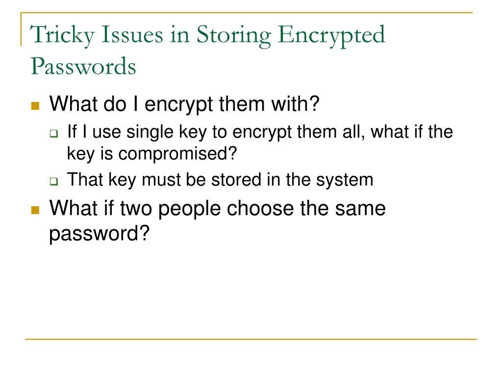 Tricky Issues in Storing Encrypted Passwords